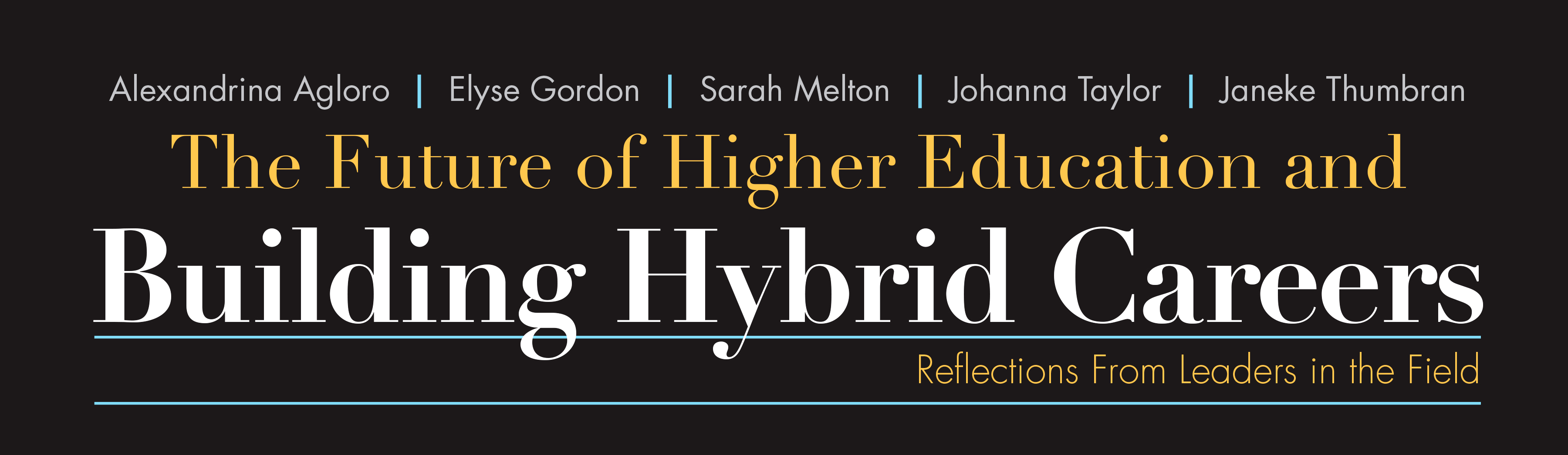 the future of higher education and building hybrid careers a journal of imagining america